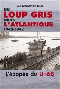 UN LOUP GRIS DANS L'ATLANTIQUE - 1940-1942