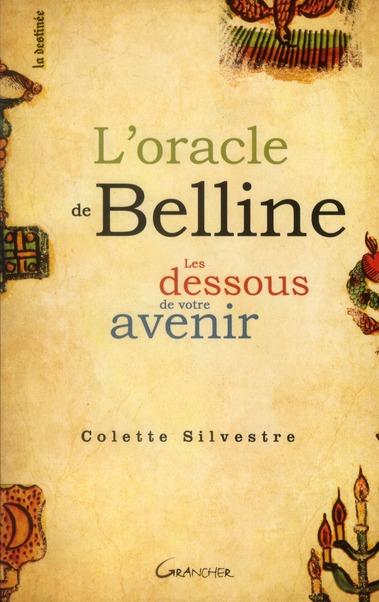 L'ORACLE DE BELLINE - LES DESSOUS DE VOTRE AVENIR