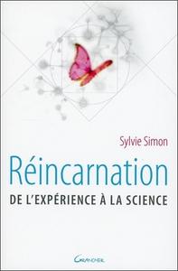 REINCARNATION - DE L'EXPERIENCE A LA SCIENCE