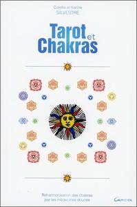 TAROT ET CHAKRAS - REHARMONISATION DES CHAKRAS PAR LES MEDECINES DOUCES