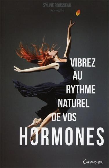 VIBREZ AU RYTHME NATUREL DE VOS HORMONES