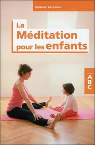 LA MEDITATION POUR LES ENFANTS - ABC