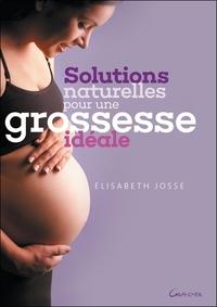 SOLUTIONS NATURELLES POUR UNE GROSSESSE IDEALE