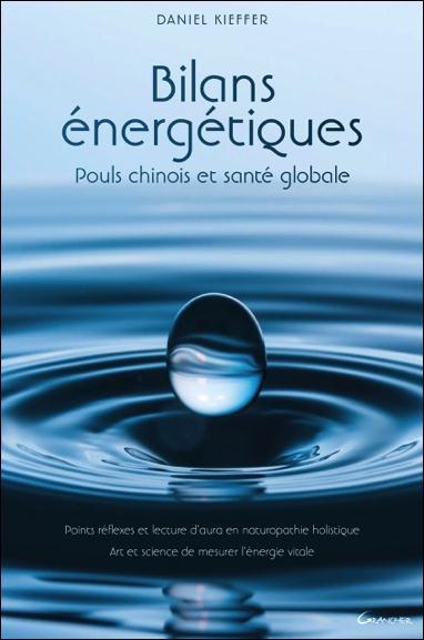 BILANS ENERGETIQUES - POULS CHINOIS ET SANTE GLOBALE