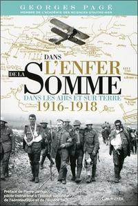 DANS L'ENFER DE LA SOMME - DANS LES AIRS ET SUR TERRE 1916-1918