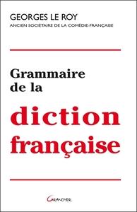GRAMMAIRE DE LA DICTION FRANCAISE