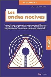 LES ONDES NOCIVES - LES SOLUTIONS POUR SE PROTEGER DES ONDES... ABC