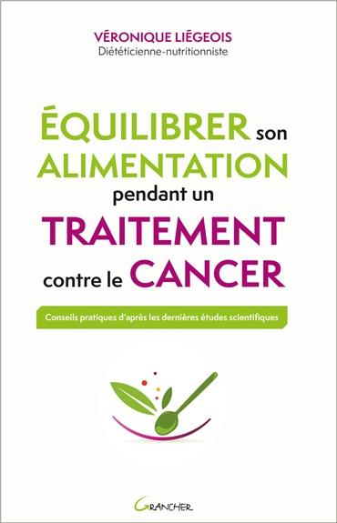 EQUILIBRER SON ALIMENTATION PENDANT UN TRAITEMENT CONTRE LE CANCER
