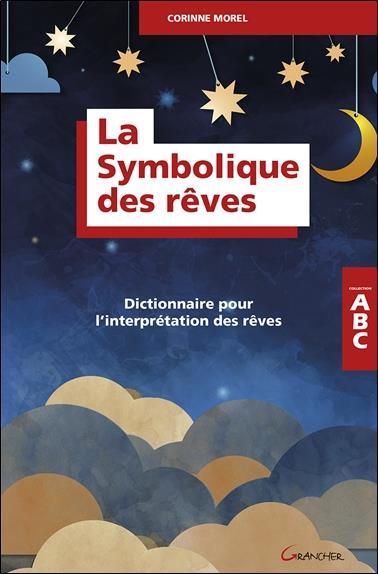 LA SYMBOLIQUE DES REVES - DICTIONNAIRE POUR L'INTERPRETATION DES REVES