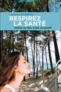 RESPIREZ LA SANTE GRACE AU BOL D'AIR JACQUIER