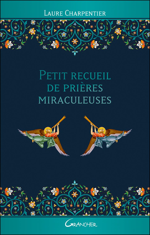 PETIT RECUEIL DE PRIERES MIRACULEUSES