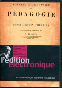 NOUVEAU DICTIONNAIRE DE PEDAGOGIE ET D'INSTRUCTION PRIMAIRE - [RESSOU RCE ELECTRONIQUE]. [EDITION DE