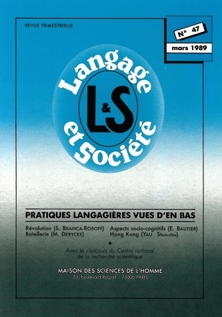 LANGAGE ET SOCIETE, N  47/MARS 1989. PRATIQUES LANGAGIERES VUES D'EN BAS