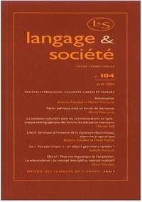 LANGAGE ET SOCIETE, N 104/JUIN 2003. ECRITS ELECTRONIQUES : ECHANGES,  USAGES ET VALEURS