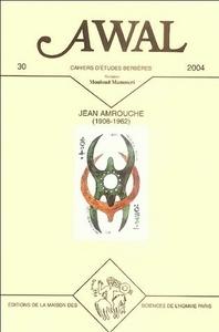 AWAL, N  30/2004. JEAN AMROUCHE, 1906-1962