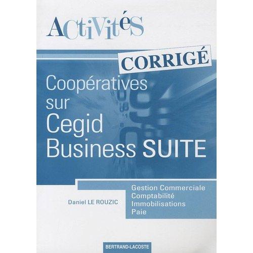 CORRIGE ACTIVITES SUR LE PROGICIEL CEGID BUSINESS SUITE