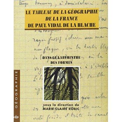 LE TABLEAU DE LA GEOGRAPHIE DE LA FRANCE DE PAUL VIDAL DE LA BLACHE