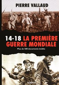 LA PREMIERE GUERRE MONDIALE - N.ED -