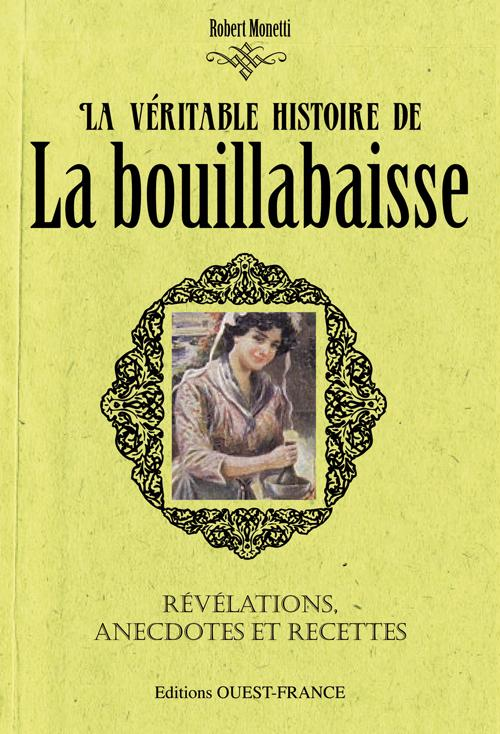 VERITABLE HISTOIRE BOUILLABAISSE
