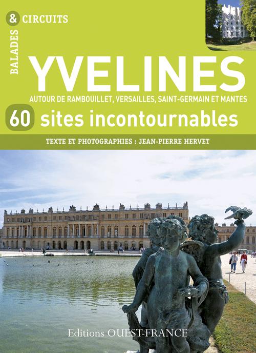 LES YVELINES, 60 SITES INCONTOURNABLES