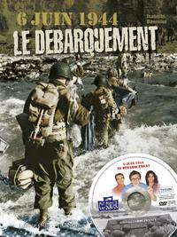 6 JUIN 1944 LE DEBARQUEMENT (+DVD)