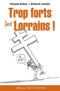 TROP FORTS LES LORRAINS !