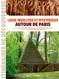LIEUX INSOLITES AUTOUR DE PARIS (ID)
