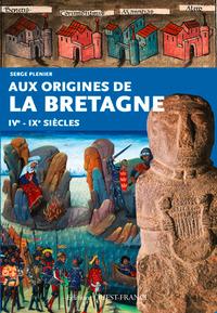 AUX ORIGINES DE LA BRETAGNE IVE-IXE SIECLES