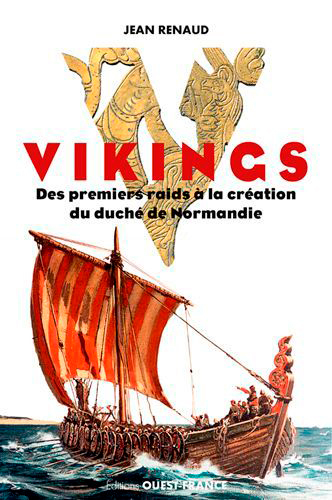 VIKINGS, DES PREMIERS RAIDS A LA CREATION DU DUCHE
