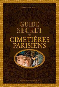 GUIDE SECRET DES CIMETIERES PARISIENS