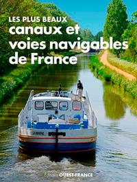 LES PLUS BEAUX CANAUX ET VOIES NAVIGABLES DE FRANC