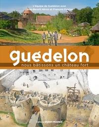 GUEDELON, UNE AVENTURE MEDIEVALE D'AUJOURD'HUI