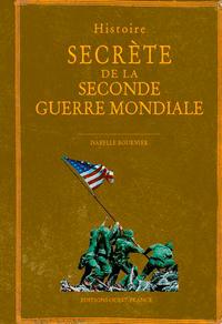 HISTOIRE SECRETE DE LA SECONDE GUERRE MONDIALE