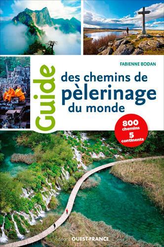 GUIDE DES CHEMINS DE PELERINAGES DU MONDE