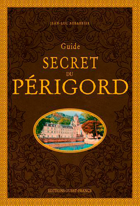 GUIDE SECRET DU PERIGORD