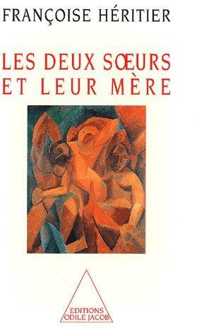 LES DEUX SOEURS ET LEUR MERE - ANTHROPOLOGIE DE L'INCESTE