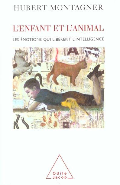 L'ENFANT ET L'ANIMAL - LES EMOTIONS QUI LIBERENT L'INTELLIGENCE