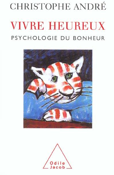VIVRE HEUREUX - PSYCHOLOGIE DU BONHEUR