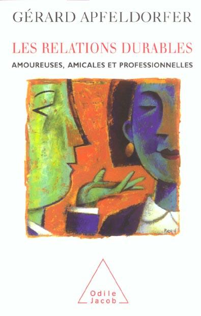LES RELATIONS DURABLES - AMOUREUSES, AMICALES ET PROFESSIONNELLES