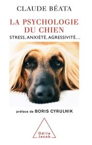LA PSYCHOLOGIE DU CHIEN - STRESS, ANXIETE, AGRESSIVITE...