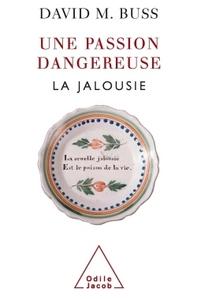 UNE PASSION DANGEREUSE - LA JALOUSIE