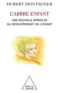 L'ARBRE ENFANT - UNE NOUVELLE APPROCHE DU DEVELOPPEMENT DE L'ENFANT