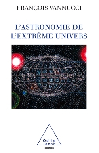 L'ASTRONOMIE DE L'EXTREME UNIVERS