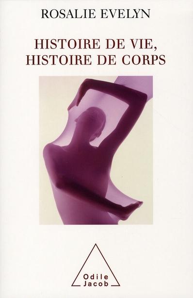 HISTOIRE DE VIE, HISTOIRE DE CORPS
