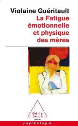 LA FATIGUE EMOTIONNELLE ET PHYSIQUE DES MERES - LE BURN-OUT MATERNEL