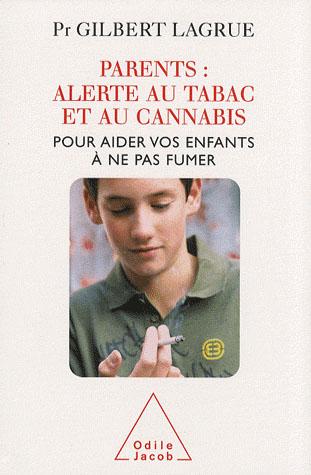 PARENTS : ALERTE AU TABAC ET AU CANNABIS - POUR AIDER VOS ENFANTS A NE PAS FUMER