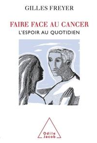 FAIRE FACE AU CANCER - L'ESPOIR AU QUOTIDIEN