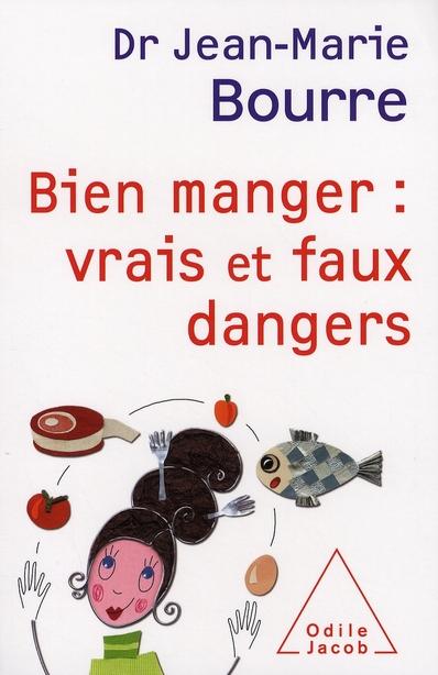 BIEN MANGER : VRAIS ET FAUX DANGERS