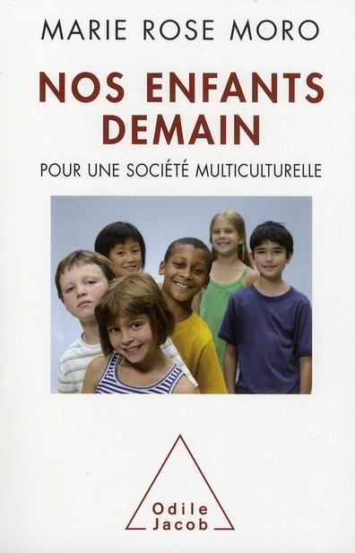 NOS ENFANTS DEMAIN - POUR UNE SOCIETE MULTICULTURELLE