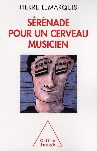 SERENADE POUR UN CERVEAU MUSICIEN